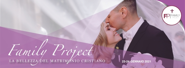 Family Project: La bellezza del matrimonio cristiano
